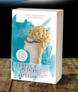 NEW BOOK! Perfect Pitch in the Key of Autism A Guide for Educators, Parents and the Musically Gifted